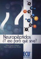 neuropeptidos ¿y eso para que sirve? rafael coveñas rodriguez 9788415787624