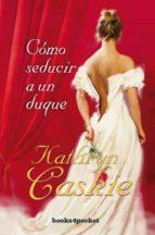 (pe) cómo seducir a un duque kathryn caskie 9788415870524