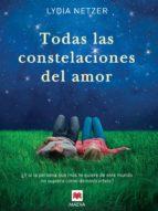 todas las constelaciones del amor (ebook)-lydia netzer-9788415893424