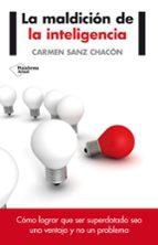 la maldición de la inteligencia-carmen sanz chacon-9788416096824