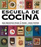escuela de cocina: 500 recetas paso a paso   3000 fotos (ed. actualizada) 9788416220724