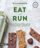 eat & run: bebias y barritas bioenergeticas para deportistas y gente activa-olga brunner-9788416605224