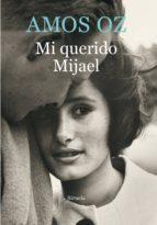 mi querido mijael (ebook)-amos oz-9788416638024