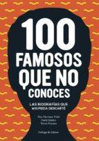 100 famosos que no conoces-alex martinez vidal-tomas fuentes-9788416670024