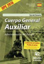 CUERPO GENERAL AUXILIAR DE LA ADMINISTRACION DEL ESTADO. TEST DEL TEMARIO (3ª ED.)