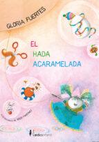 el hada acaramelada-gloria fuertes-rocio martinez-9788416830824