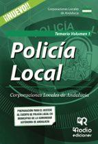POLICÍA LOCAL. CORPORACIONES LOCALES DE ANDALUCÍA. TEMARIO. VOLUM EN 1.