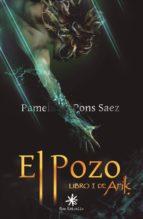 el pozo: libro i de arik pamela pons saez 9788417008024