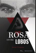 rosa entre lobos (ebook)-javier urquiza-9788417132224