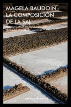 la composicion de la sal (premio de cuentos gabriel garcia marquez) magela baudoin 9788417181024