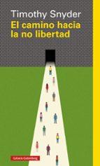 el camino hacia la no libertad timothy snyder 9788417355524