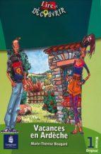 El libro de Vacances en ardeche (niveau 1. lire et decouvrier) autor MARIE-THERESE BOUGARD TXT!