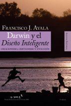 darwin y el diseño inteligente: creacionismo, cristianismo y evolucion francisco ayala 9788420648224