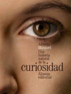 una historia natural de la curiosidad-alberto manguel-9788420699424