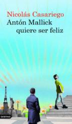 anton mallik quiere ser feliz-nicolas casariego-9788423342624