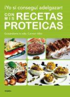 yo si consegui adelgazar con mis recetas proteicas-carmen albo-9788425347924