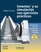 inventor® y su simulacion con ejercicios wasim younis 9788426717924