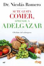 si te gusta comer, aprende a adelgazar-nicolas romero-9788427045224