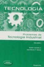 problemas de tecnologia industrial i-ruben lisardo castaño gonzalez-jose ramon fernandez moran-9788428399524