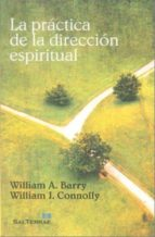 la practica de la direccion espiritual william a. (s. j.) barry william j. connolly 9788429319224