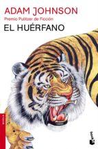 el huerfano (premio pulitzer 2013)-adam johnson-9788432225024