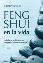feng shui en la vida: la influencia del entorno en nuestro bienes tar personal maru canales 9788432920424