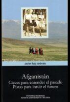 afganistan. claves para entender el presente-javier ruiz arevalo-9788433856524