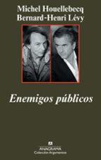 enemigos publicos bernard henri levy michel houellebecq 9788433963024