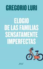 elogio de las familias sensatamente imperfectas (ebook)-gregorio luri-9788434426924