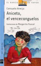 aniceto el vencecanguelos (7ª ed.)-consuelo armijo navarro-reverte-9788434809024