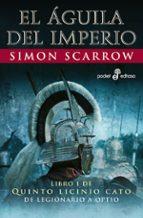 el aguila del imperio (libro i de quinto licinio cato: de legionario a optio) simon scarrow 9788435017824