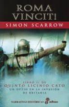 roma vincit! (libro ii de quinto licinio cato, un optio en la inv asion de britania) (7ª ed.)-simon scarrow-9788435060424