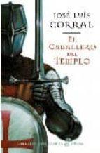 el caballero del templo-jose luis corral lafuente-9788435061124