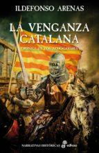 la venganza catalana-ildefonso arenas-9788435062824