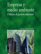 empresa y medio ambiente: politicas de gestion ambiental-gemma duran romero-9788436821024