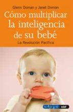 como multiplicar la inteligencia de su bebe-glenn doman-9788441403024
