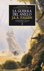 la guerra del anillo: la historia de el señor de los anillos 3 (h istoria de la tierra media; t. 8)-j.r.r. tolkien-9788445071724