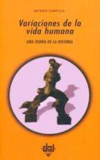 El libro de Variaciones de la vida humana: una teoria de la historia autor ANTONIO CAMPILLO EPUB!