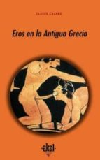 eros en la antigua grecia claude calame 9788446013624