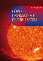 como observar el sol de forma segura-lee macdonald-9788446024224