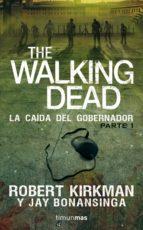 the walking dead: la caida del gobernador robert kirkman jay bonansinga 9788448015824