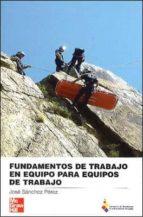 fundamentos de trabajo en equipo para equipos de trabajo-jose sanchez-9788448156824