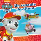 un rescate de altura (paw patrol - patrulla canina. primeras lect uras)-9788448849924