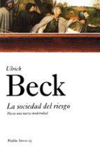 la sociedad del riesgo: hacia una nueva modernidad-ulrich beck-9788449318924