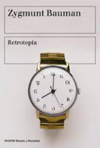 retrotopia-zygmunt bauman-9788449333224
