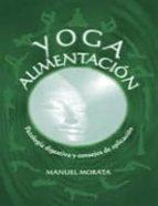 yoga y alimentacion: patologia digestiva y consejos de aplicacion manuel morata 9788461219124