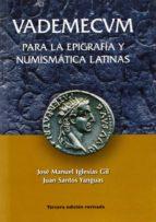 vademecum para la epigrafia y numismatica latinas (2ª ed.) jose manuel iglesias gil 9788461259724
