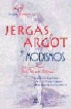 jergas argot y modismos-jose calles-belen bermejo-9788466201124