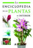 la enciclopedia de las plantas de interior pablo martin avila 9788466214124