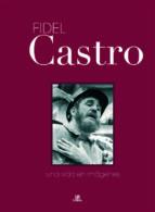 El libro de Fidel castro: una vida en imagenes autor PILAR HUERTAS DOC!